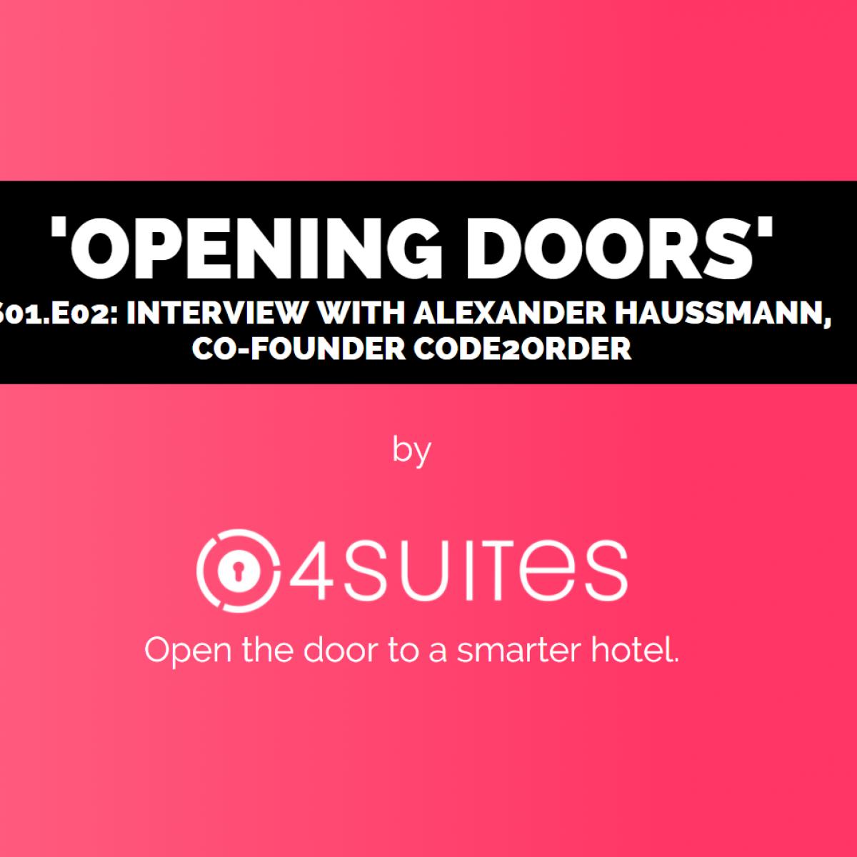 Opening Doors with Alexander Haussmann (Code2Order)